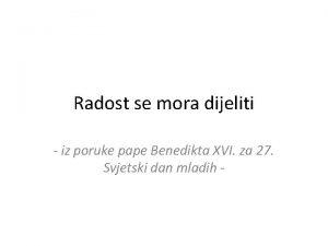 Radost se mora dijeliti iz poruke pape Benedikta
