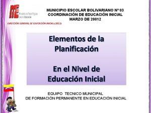 MUNICIPIO ESCOLAR BOLIVARIANO N 03 COORDINACIN DE EDUCACIN