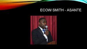 ECOW SMITH ASANTE ECOW SMITH ASANTE FORMAL CASUAL