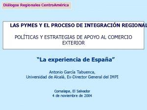 Dilogos Regionales Centro Amrica LAS PYMES Y EL