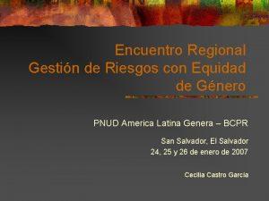 Encuentro Regional Gestin de Riesgos con Equidad de