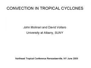 CONVECTION IN TROPICAL CYCLONES John Molinari and David