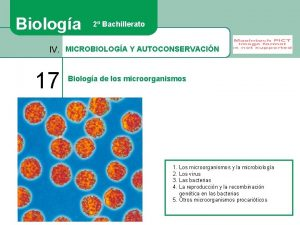Biologa 2 Bachillerato IV MICROBIOLOGA Y AUTOCONSERVACIN 17