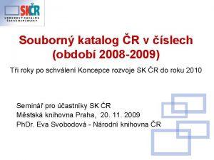 Souborn katalog R v slech obdob 2008 2009