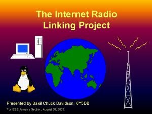 The Internet Radio Linking Project Presented by Basil