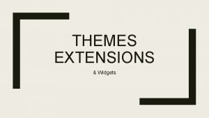 THEMES EXTENSIONS Widgets Dfinitions Thme Un thme Word