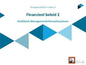 Financieel beleid 2 Hoofdstuk Managementinformatiesysteem Inhoud Hoofdstuk 1