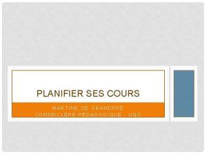 PLANIFIER SES COURS MARTINE DE GRANDPR CONSEILLRE PDAGOGIQUE