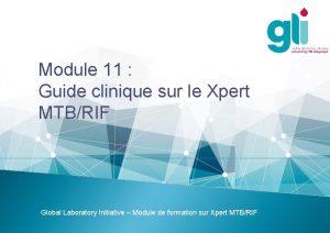 Module 11 Guide clinique sur le Xpert MTBRIF