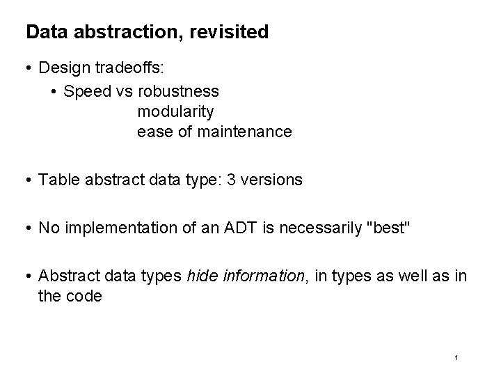 Data abstraction revisited Design tradeoffs Speed vs robustness