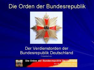 Die Orden der Bundesrepublik Der Verdienstorden der Bundesrepublik