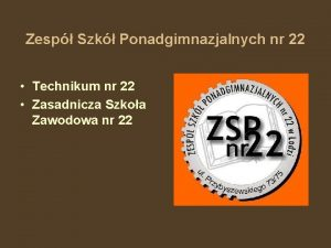 Zesp Szk Ponadgimnazjalnych nr 22 Technikum nr 22