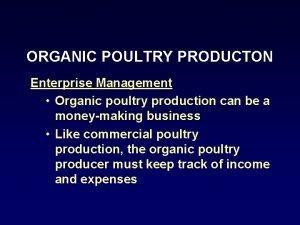 ORGANIC POULTRY PRODUCTON Enterprise Management Organic poultry production