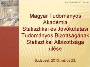 Magyar Tudomnyos Akadmia Statisztikai s Jvkutatsi Tudomnyos Bizottsgnak