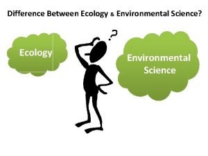 Difference Between Ecology Environmental Science Ecology Environmental Science