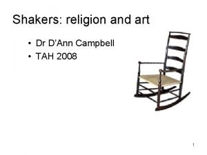 Shakers religion and art Dr DAnn Campbell TAH
