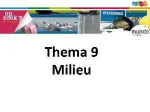 Thema 9 Milieu Hoofdvraag Welke invloed hebben mensen
