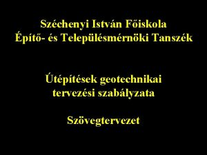 Szchenyi Istvn Fiskola pt s Teleplsmrnki Tanszk tptsek