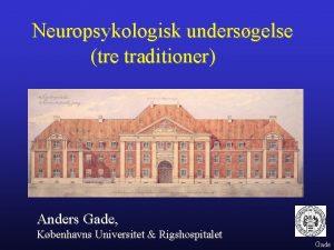 Neuropsykologisk undersgelse tre traditioner Anders Gade Kbenhavns Universitet