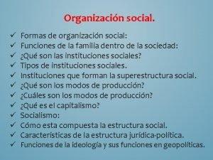 Organizacin social Formas de organizacin social Funciones de