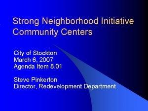 Strong Neighborhood Initiative Community Centers City of Stockton