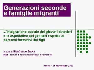 Generazioni seconde e famiglie migranti Lintegrazione sociale dei