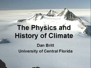 The Physics and History of Climate Dan Britt