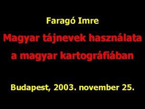 Farag Imre Magyar tjnevek hasznlata a magyar kartogrfiban