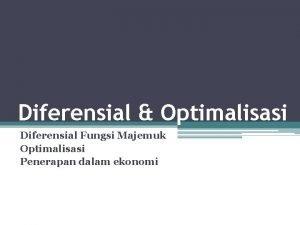 Diferensial Optimalisasi Diferensial Fungsi Majemuk Optimalisasi Penerapan dalam
