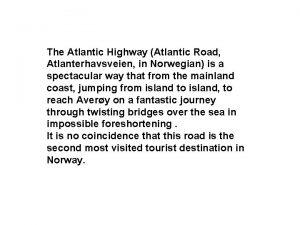 The Atlantic Highway Atlantic Road Atlanterhavsveien in Norwegian