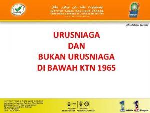URUSNIAGA DAN BUKAN URUSNIAGA DI BAWAH KTN 1965
