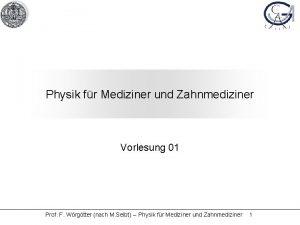 Physik fr Mediziner und Zahnmediziner Vorlesung 01 Prof
