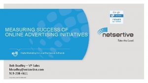 MEASURING SUCCESS OF ONLINE ADVERTISING INITIATIVES Digital Marketing