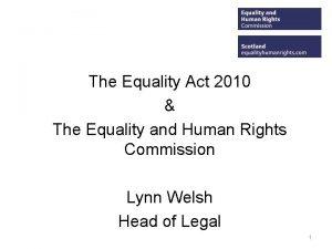 The Equality Act 2010 The Equality and Human