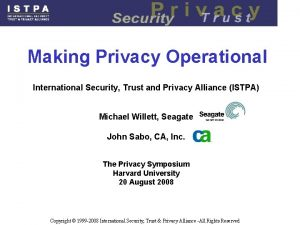 Making Privacy Operational International Security Trust and Privacy