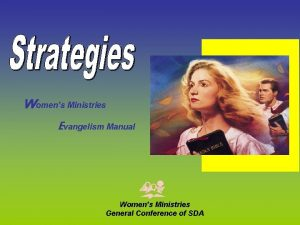 Womens Ministries Evangelism Manual Womens Ministries General Conference