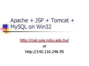 Apache JSP Tomcat My SQL on Win 32