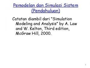 Pemodelan dan Simulasi Sistem Pendahuluan Catatan diambil dari