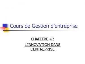 Cours de Gestion dentreprise CHAPITRE 4 LINNOVATION DANS