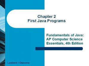 Chapter 2 First Java Programs Fundamentals of Java