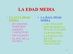 LA EDAD MEDIA LA ALTA EDAD MEDIA INVASIONES
