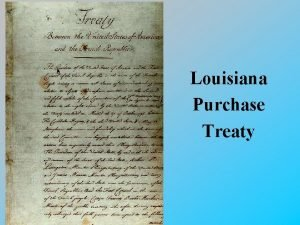 Louisiana Purchase Treaty Foreign and Domestic Problems 1807