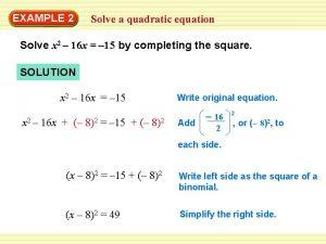 EXAMPLE 2 Solve a quadratic equation Solve x