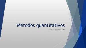 Mtodos quantitativos Anlise discriminante Exemplo Contabilidade Gerencial Exemplo