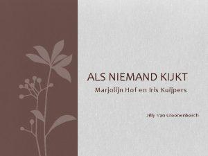 ALS NIEMAND KIJKT Marjolijn Hof en Iris Kuijpers