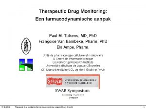 Therapeutic Drug Monitoring Een farmacodynamische aanpak Paul M