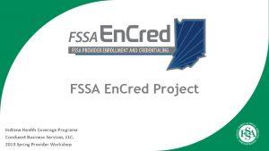 FSSA En Cred Project Indiana Health Coverage Programs