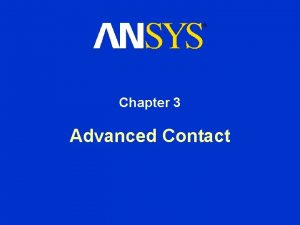 Chapter 3 Advanced Contact Advanced Solid Body Contact