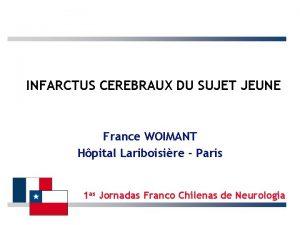 INFARCTUS CEREBRAUX DU SUJET JEUNE France WOIMANT Hpital