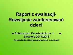 Raport z ewaluacji Rozwijanie zainteresowa dzieci w Publicznym